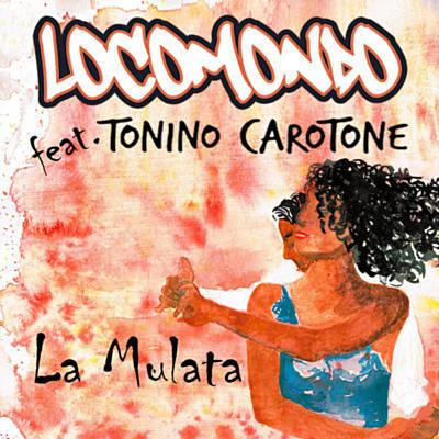 """La Mulata"" το νέο βιντεοκλίπ απο τους Locomondo & Tonino Carotone"